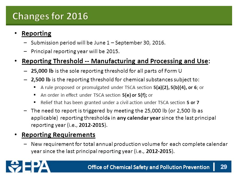 Office of Chemical Safety and Pollution Prevention Reporting –Submission period will be June 1 – September 30, 2016.