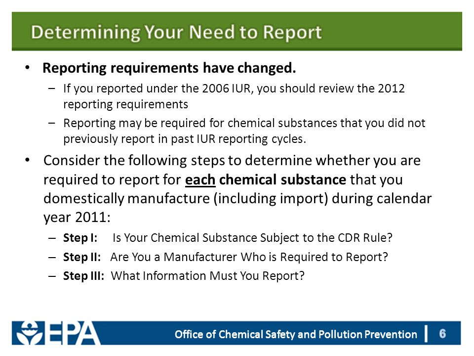 Office of Chemical Safety and Pollution Prevention Reporting requirements have changed.