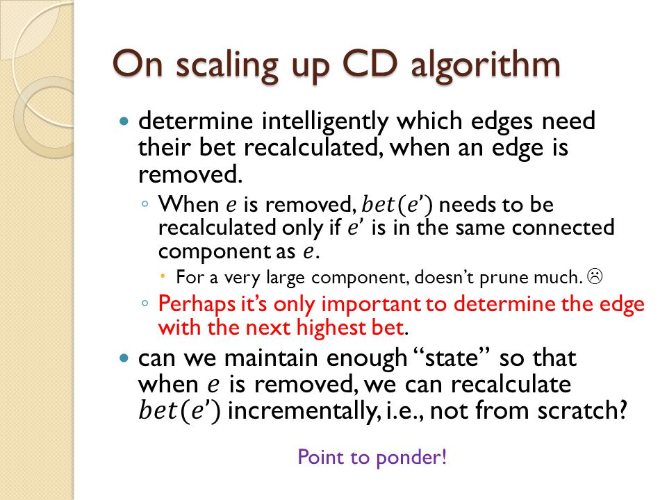 On scaling up CD algorithm Point to ponder!