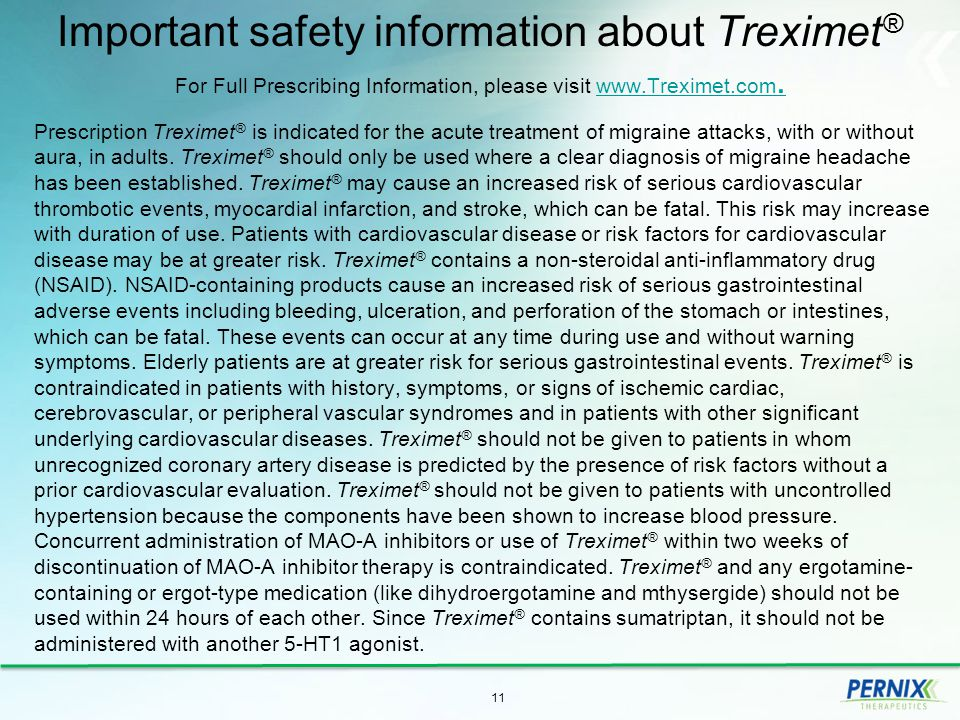 Important safety information about Treximet ® For Full Prescribing Information, please visit www.Treximet.com.www.Treximet.com. Prescription Treximet