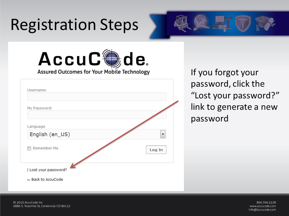Registration Steps If you forgot your password, click the Lost your password link to generate a new password