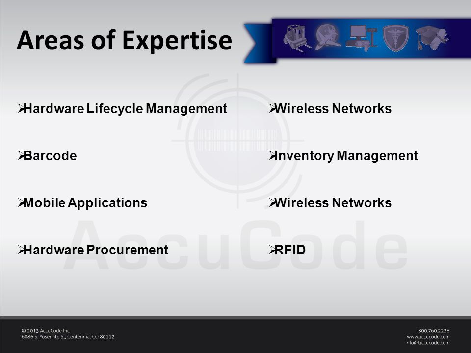 Areas of Expertise  Hardware Lifecycle Management  Barcode  Mobile Applications  Hardware Procurement  Wireless Networks  Inventory Management  Wireless Networks  RFID