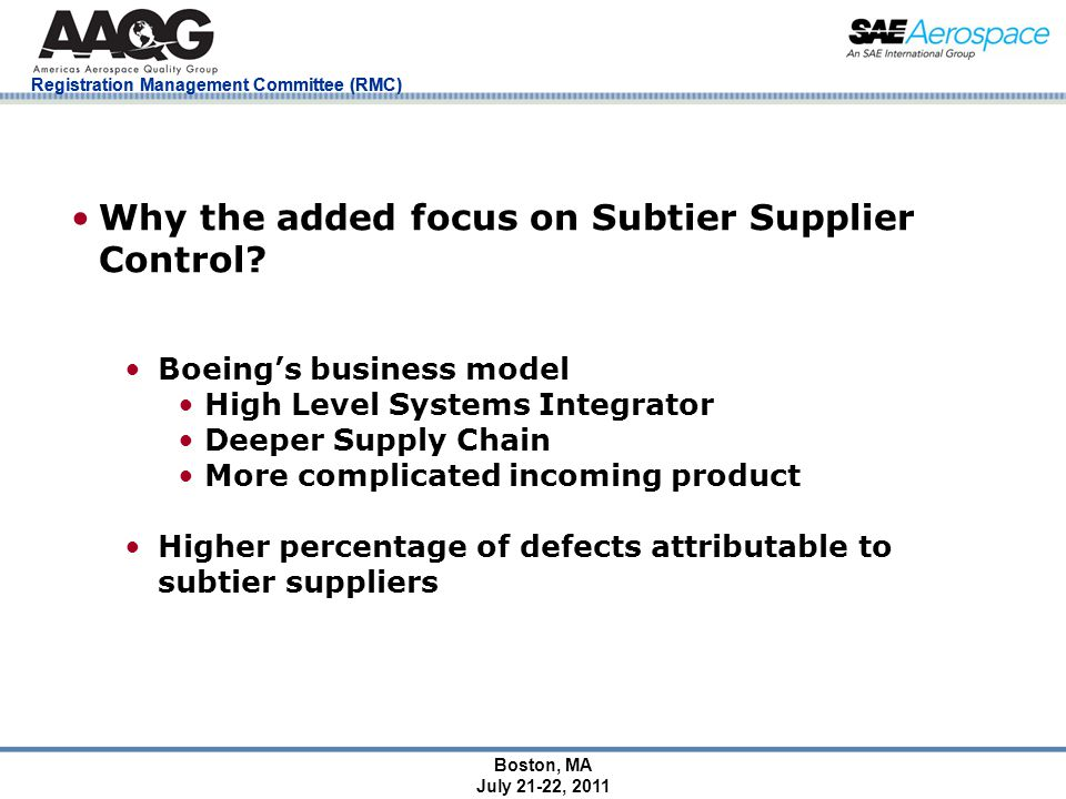 Registration Management Committee (RMC) Boston, MA July 21-22, 2011 Why the added focus on Subtier Supplier Control.