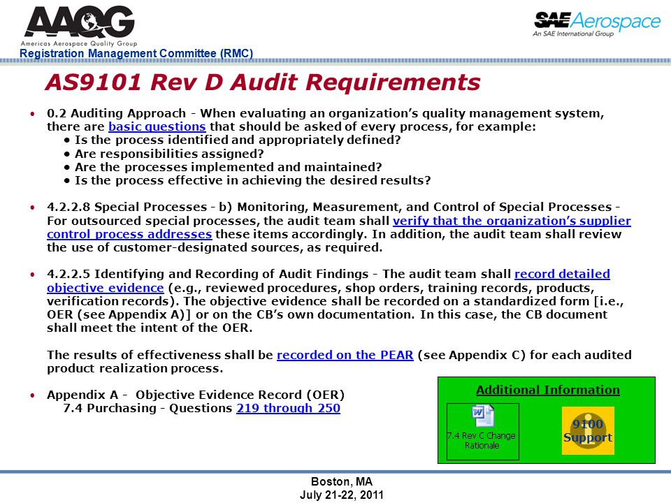Registration Management Committee (RMC) Boston, MA July 21-22, 2011 AS9101 Rev D Audit Requirements 0.2 Auditing Approach - When evaluating an organization's quality management system, there are basic questions that should be asked of every process, for example: Is the process identified and appropriately defined.