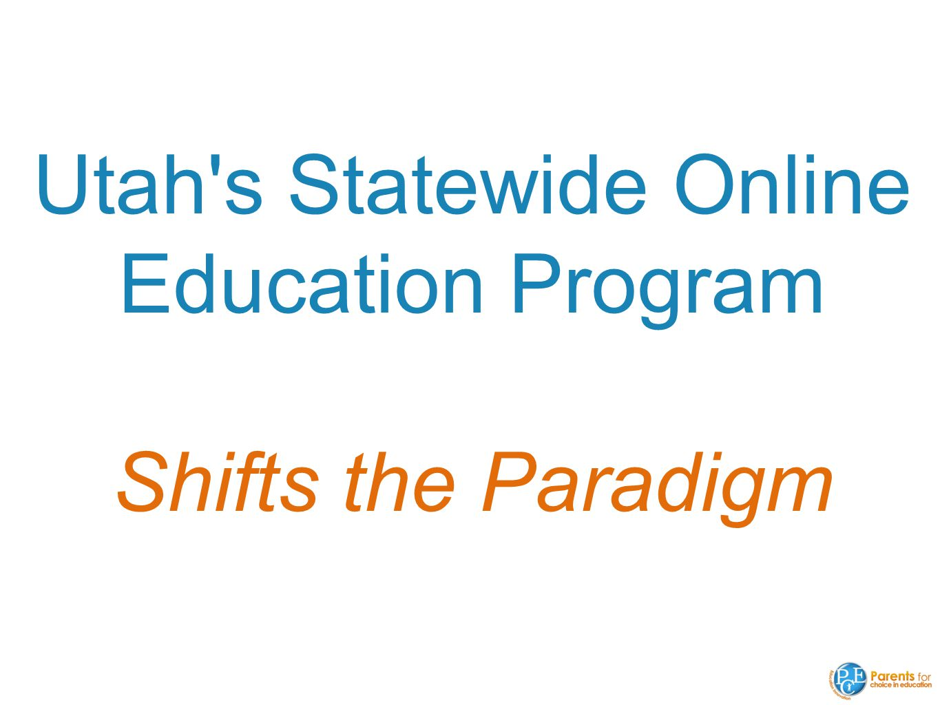 Utah s Statewide Online Education Program Shifts the Paradigm