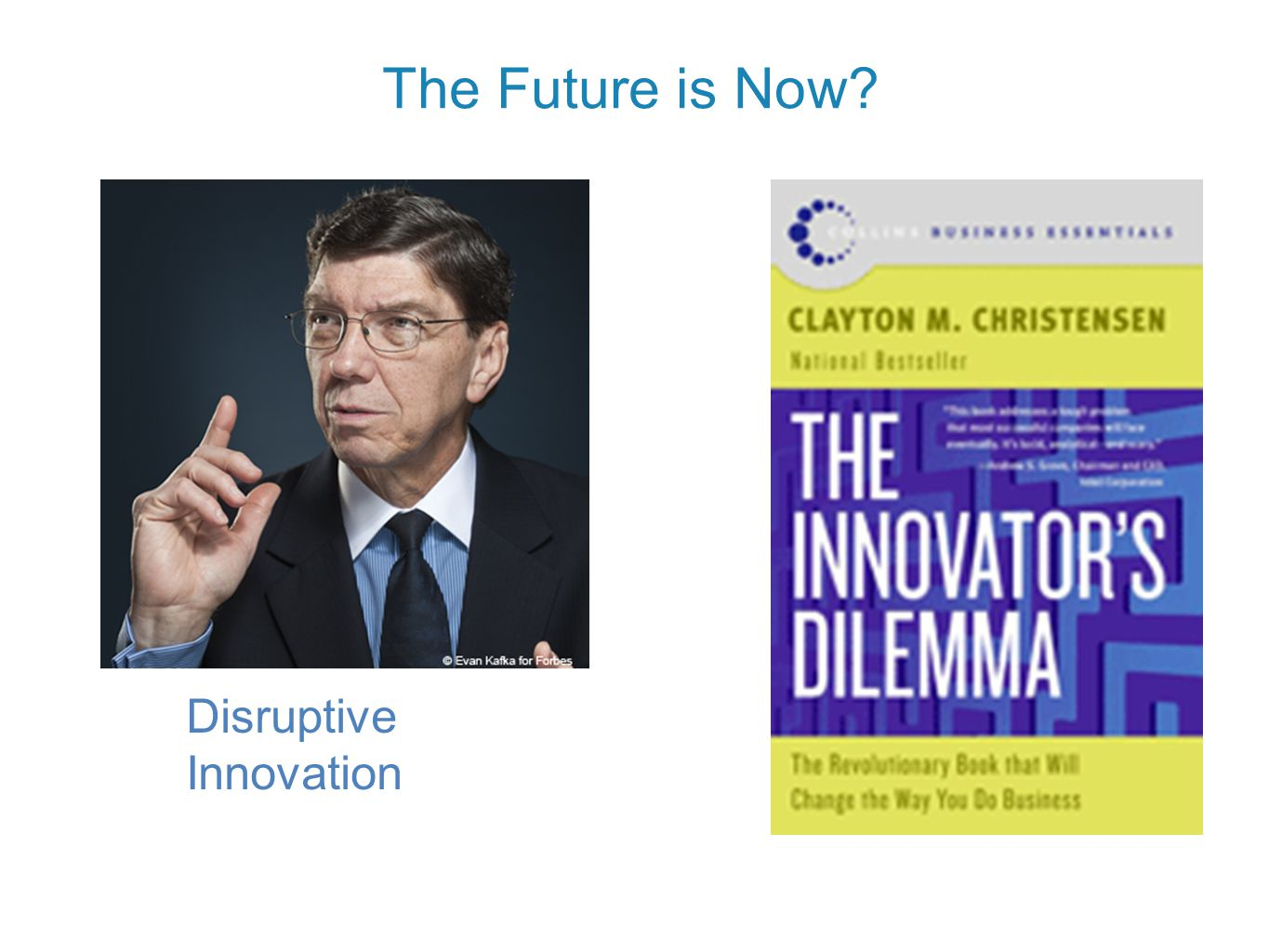 Disruptive Innovation The Future is Now?