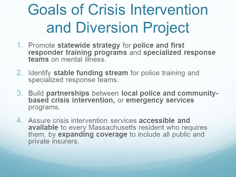 Goals of Crisis Intervention and Diversion Project 1.