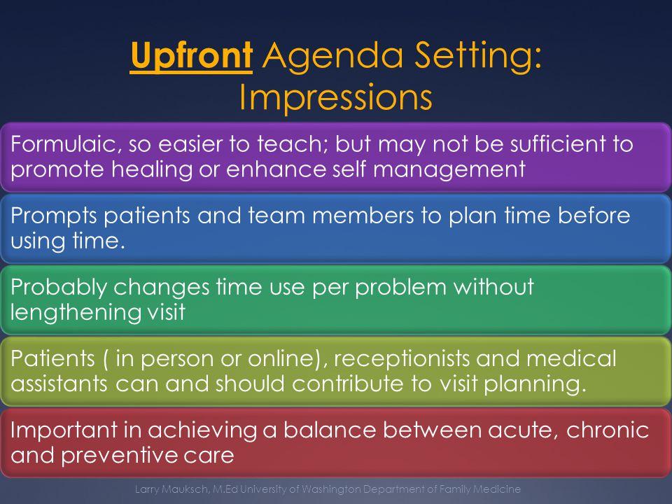 Upfront Agenda Setting: Impressions Larry Mauksch, M.Ed University of Washington Department of Family Medicine