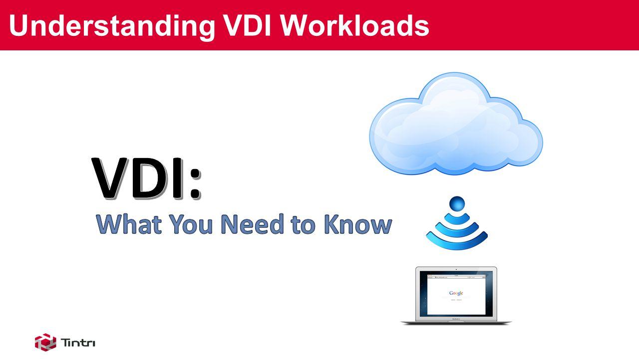 Understanding VDI Workloads