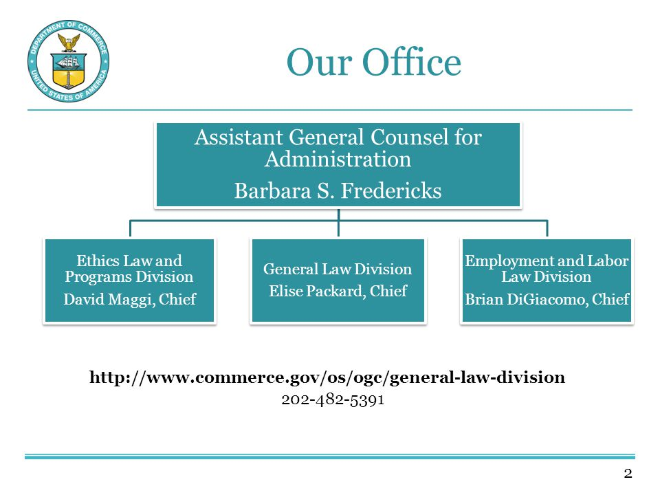 2 Our Office http://www.commerce.gov/os/ogc/general-law-division 202-482-5391