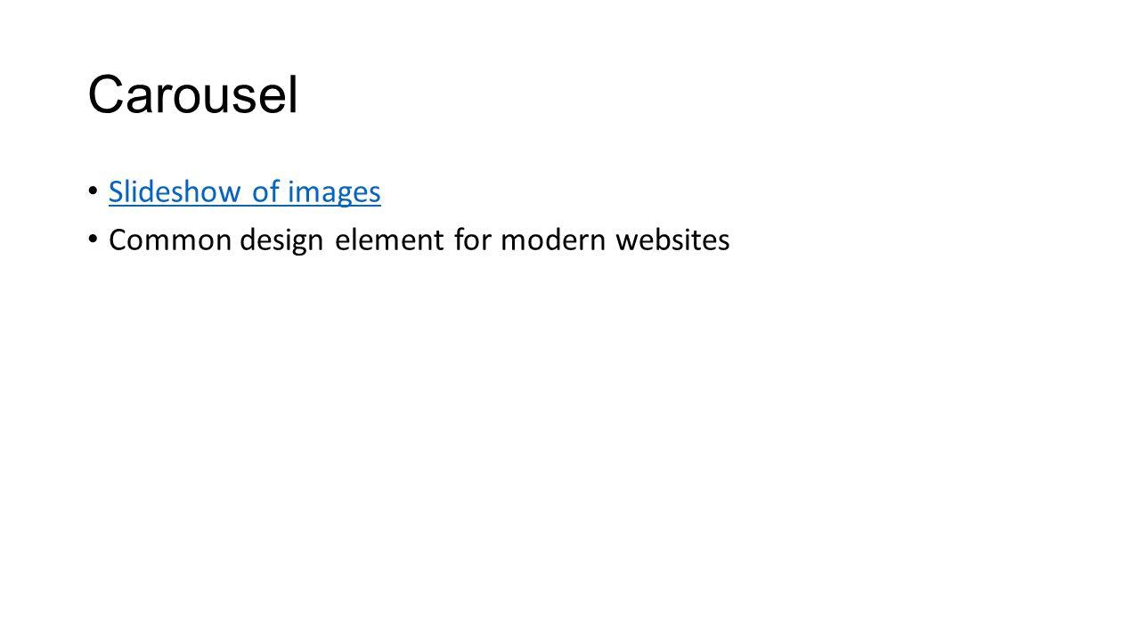 Carousel Slideshow of images Common design element for modern websites
