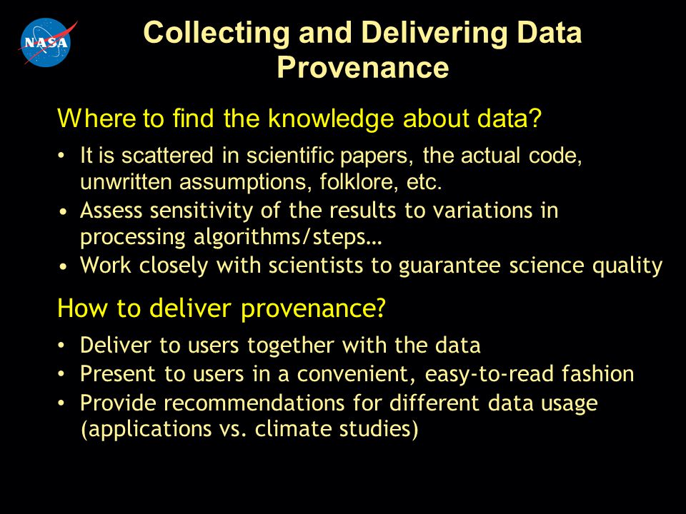 Collecting and Delivering Data Provenance Where to find the knowledge about data? It is scattered in scientific papers, the actual code, unwritten ass