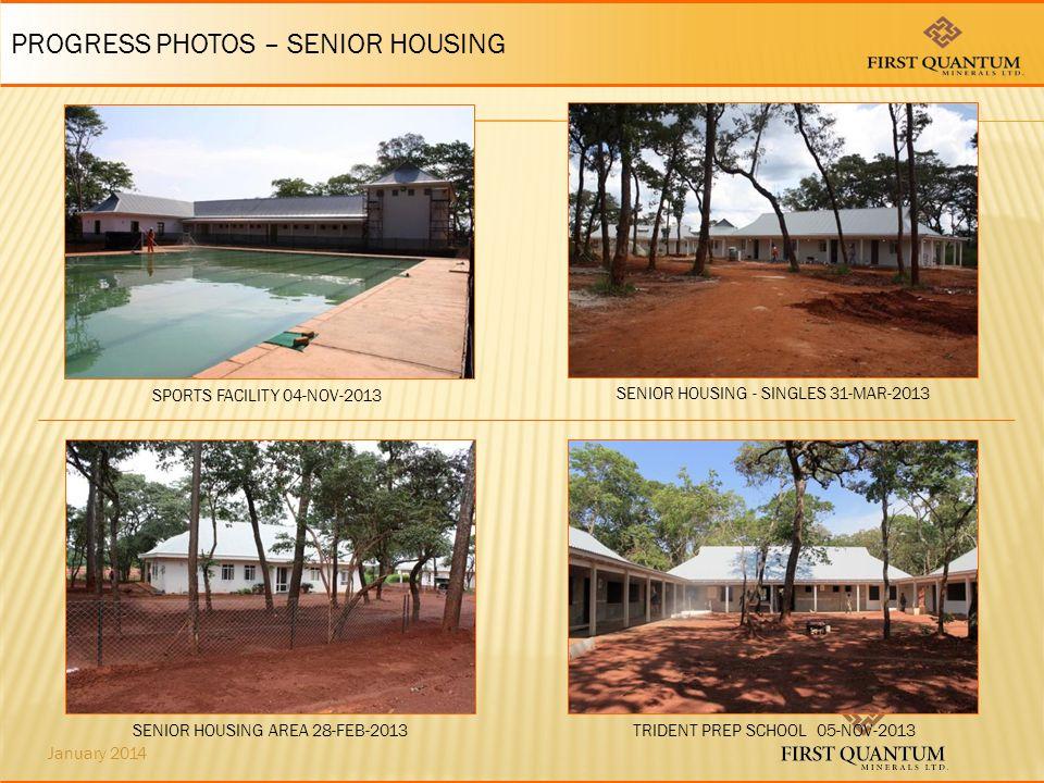 January 2014 SPORTS FACILITY 04-NOV-2013 TRIDENT PREP SCHOOL 05-NOV-2013 PROGRESS PHOTOS – SENIOR HOUSING SENIOR HOUSING - SINGLES 31-MAR-2013 SENIOR HOUSING AREA 28-FEB-2013