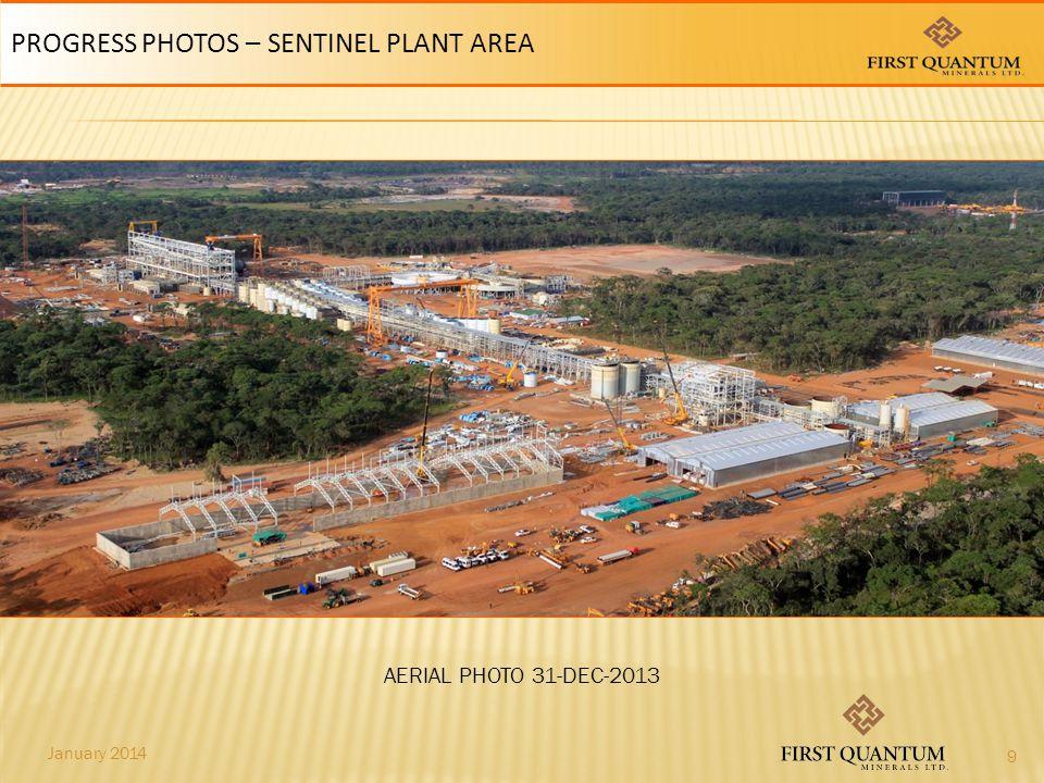 January 2014 AERIAL PHOTO 31-DEC-2013 PROGRESS PHOTOS – SENTINEL PLANT AREA 9