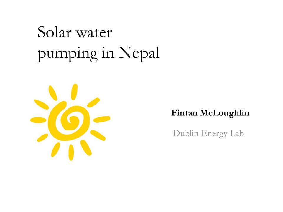 Solar water pumping in Nepal Dublin Energy Lab Fintan McLoughlin