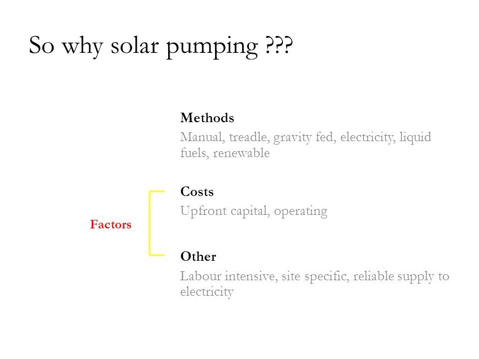 So why solar pumping .