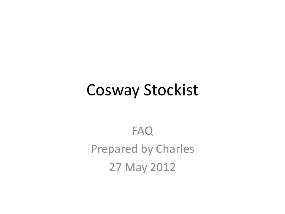 Cosway Stockist FAQ Prepared by Charles 27 May 2012