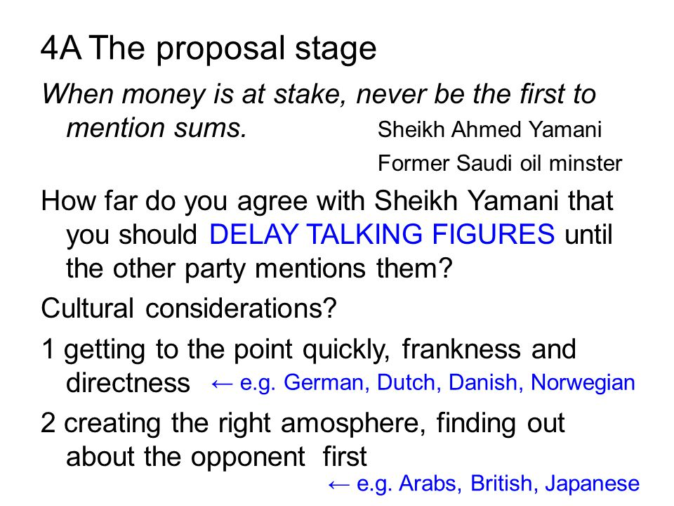 4A The proposal stage When money is at stake, never be the first to mention sums.