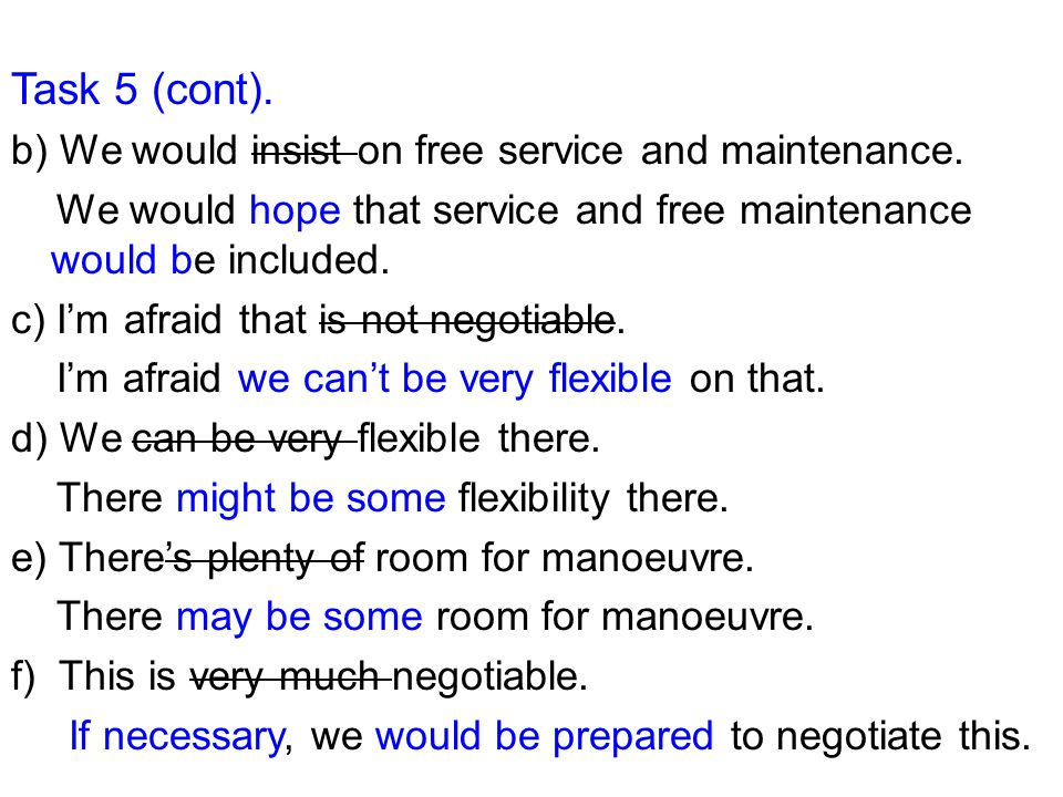 Task 5 (cont). b) We would insist on free service and maintenance.