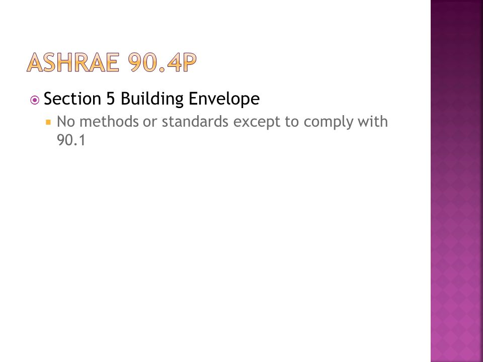  Section 5 Building Envelope  No methods or standards except to comply with 90.1