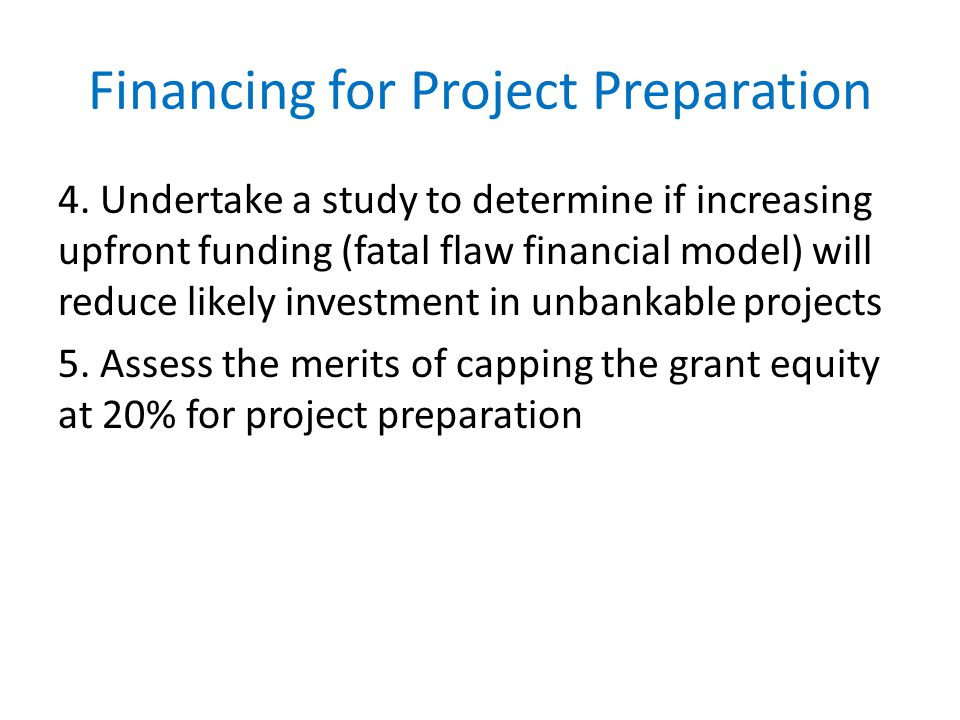 Financing for Project Preparation 4.