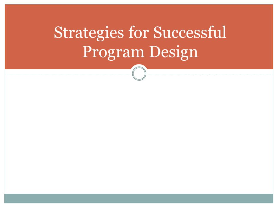 Strategies for Successful Program Design