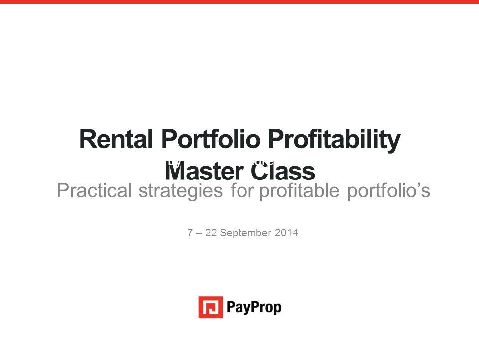 Rental Portfolio Profitability Master Class Underwritten by RMB Structured Insurance Limited Practical strategies for profitable portfolio's 7 – 22 Se