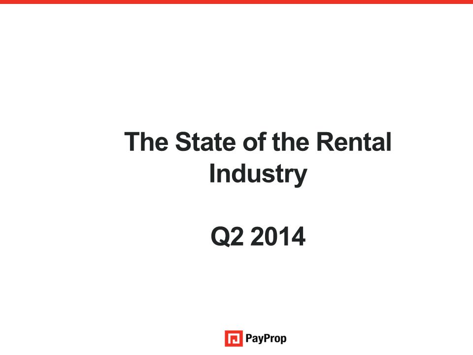 The State of the Rental Industry Q2 2014 An authorised financial services provider – FSP 43441
