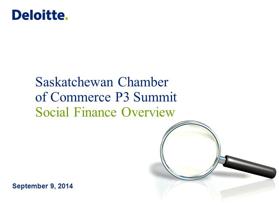 Saskatchewan Chamber of Commerce P3 Summit Social Finance Overview September 9, 2014