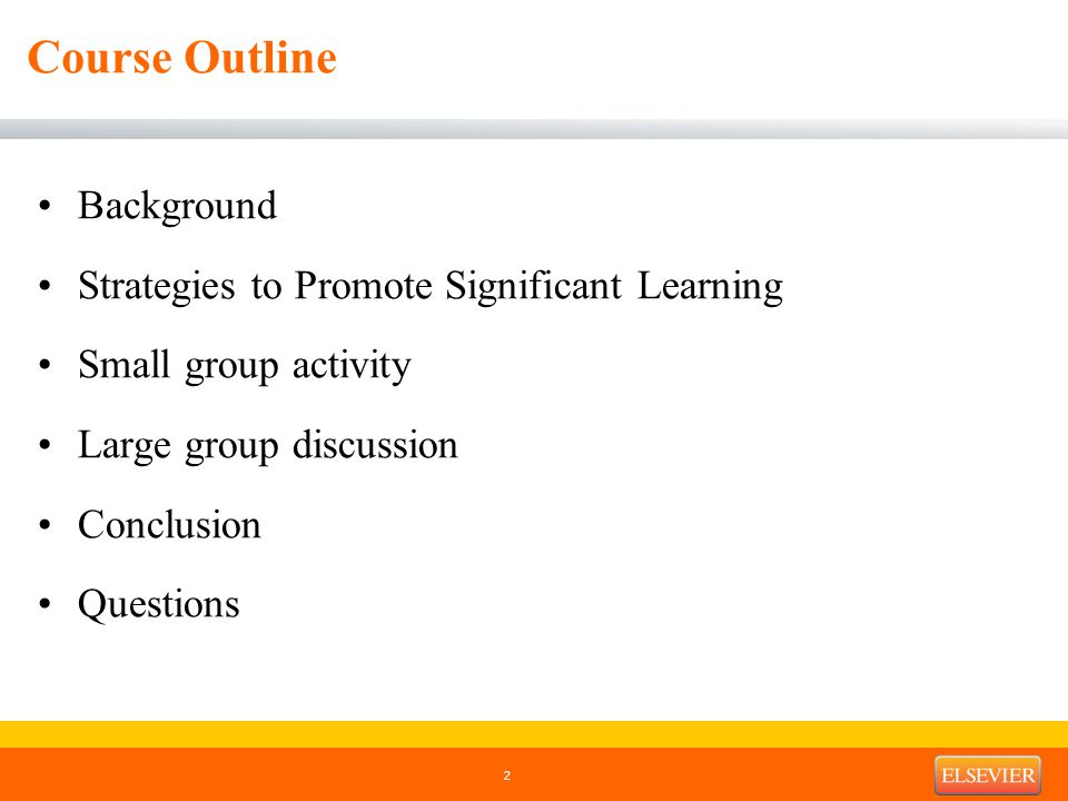 Course Outline Background Strategies to Promote Significant Learning Small group activity Large group discussion Conclusion Questions 2