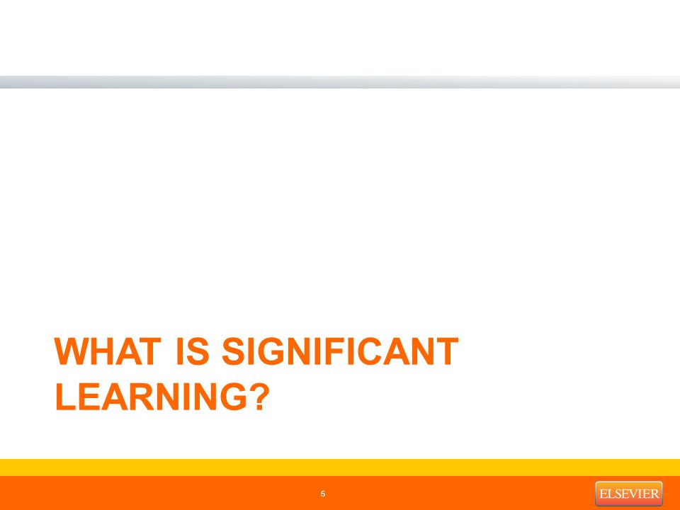 WHAT IS SIGNIFICANT LEARNING 5