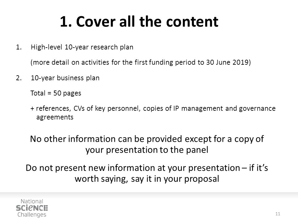 1. Cover all the content 1.High-level 10-year research plan (more detail on activities for the first funding period to 30 June 2019) 2.10-year busines