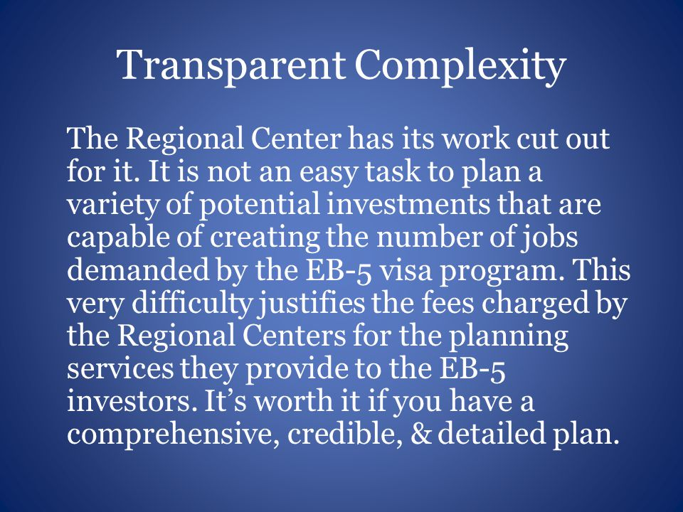 Transparent Complexity The Regional Center has its work cut out for it.
