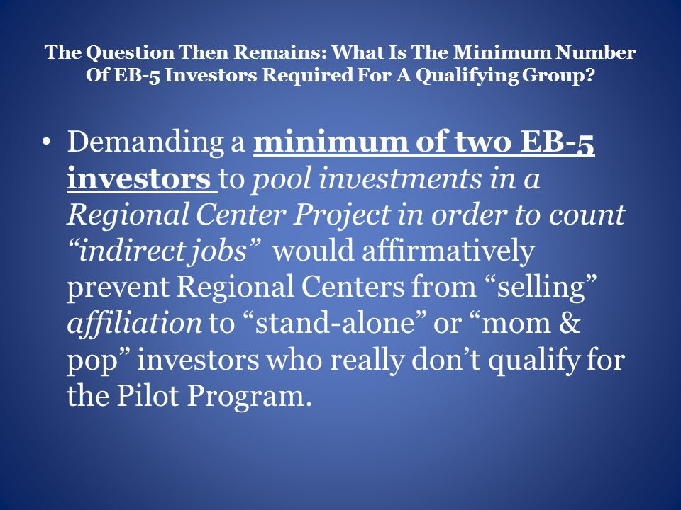The Question Then Remains: What Is The Minimum Number Of EB-5 Investors Required For A Qualifying Group.