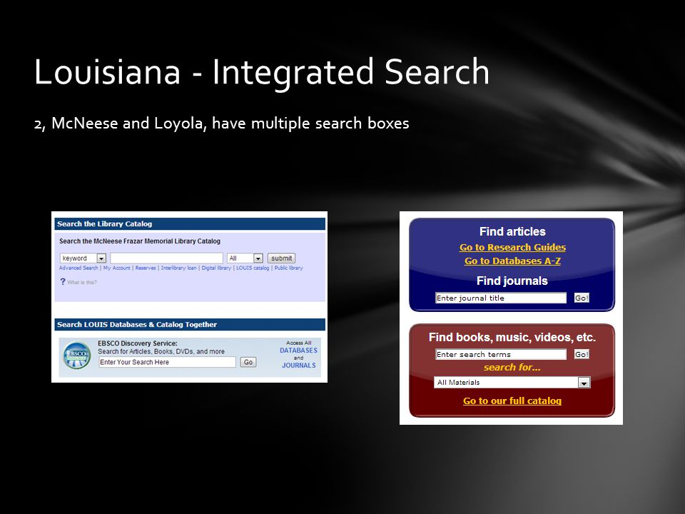 2, McNeese and Loyola, have multiple search boxes Louisiana - Integrated Search