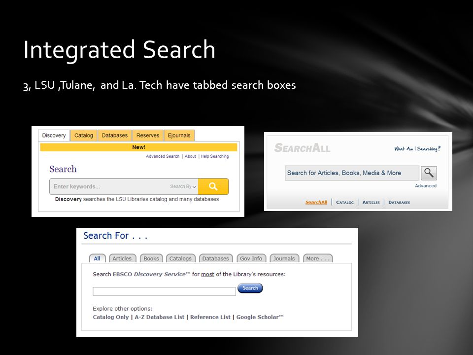 3, LSU,Tulane, and La. Tech have tabbed search boxes Integrated Search