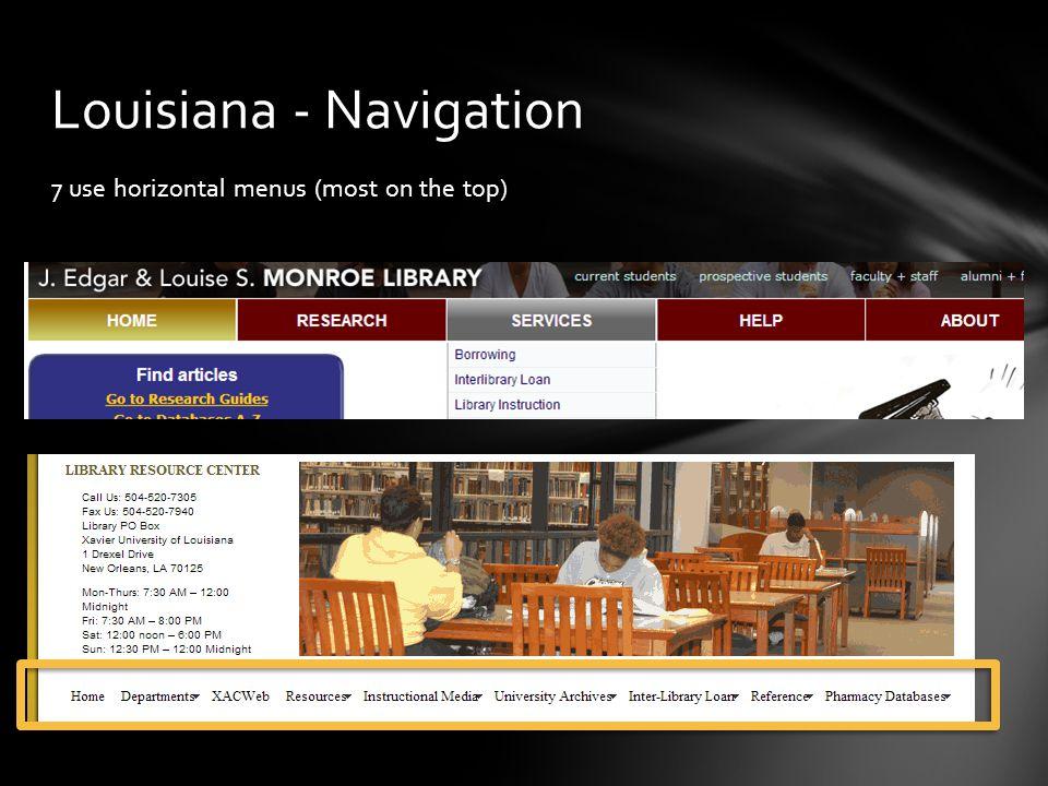 7 use horizontal menus (most on the top) Louisiana - Navigation