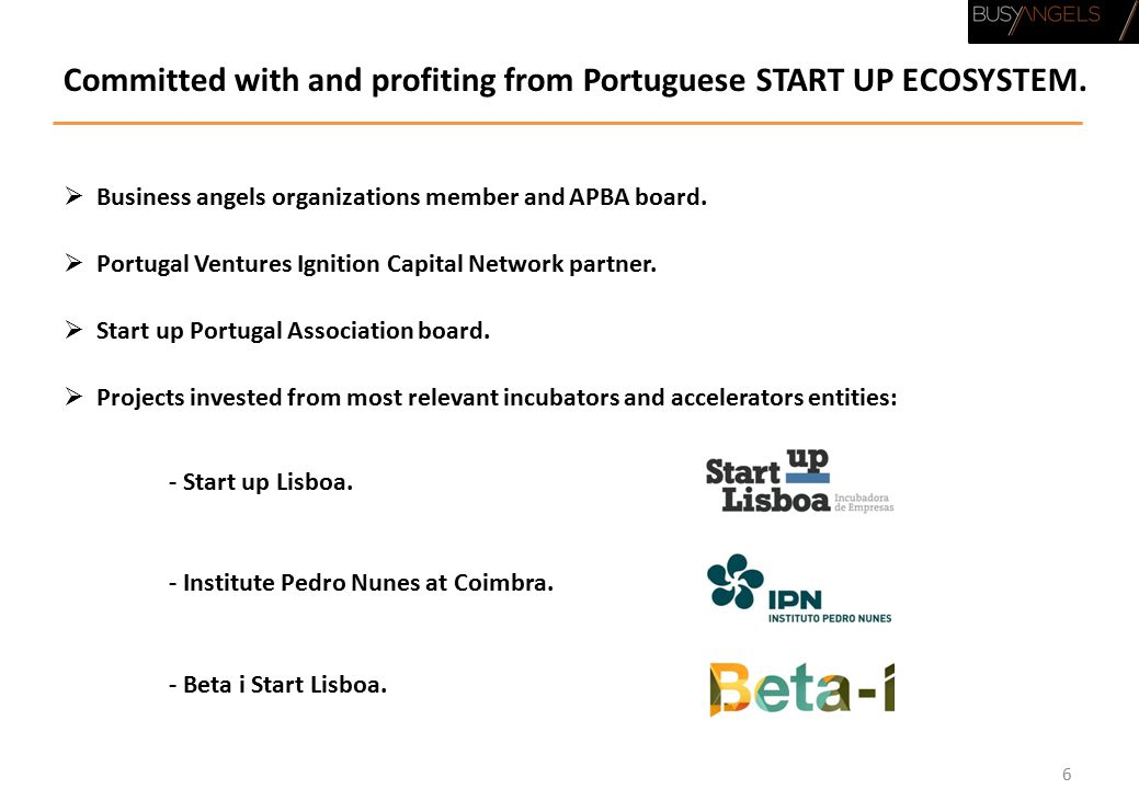 Committed with and profiting from Portuguese START UP ECOSYSTEM.