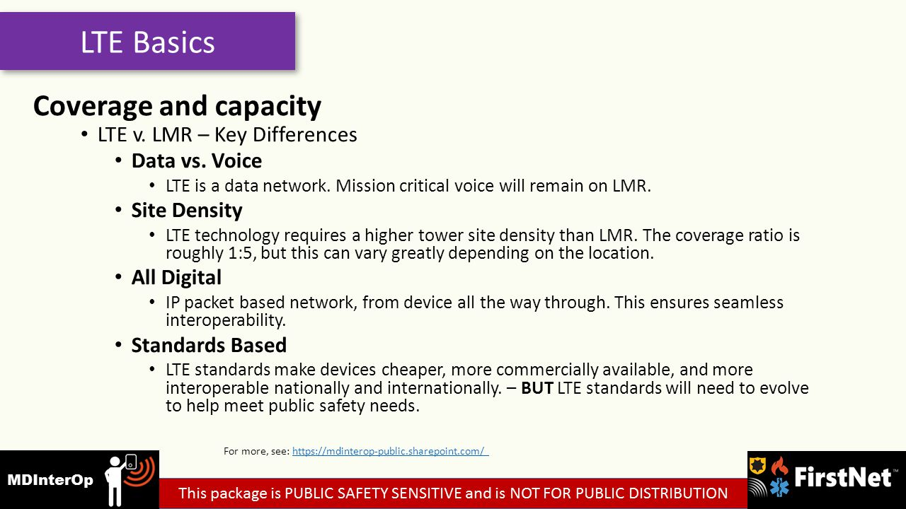 LTE v. LMR – Key Differences Data vs. Voice LTE is a data network.
