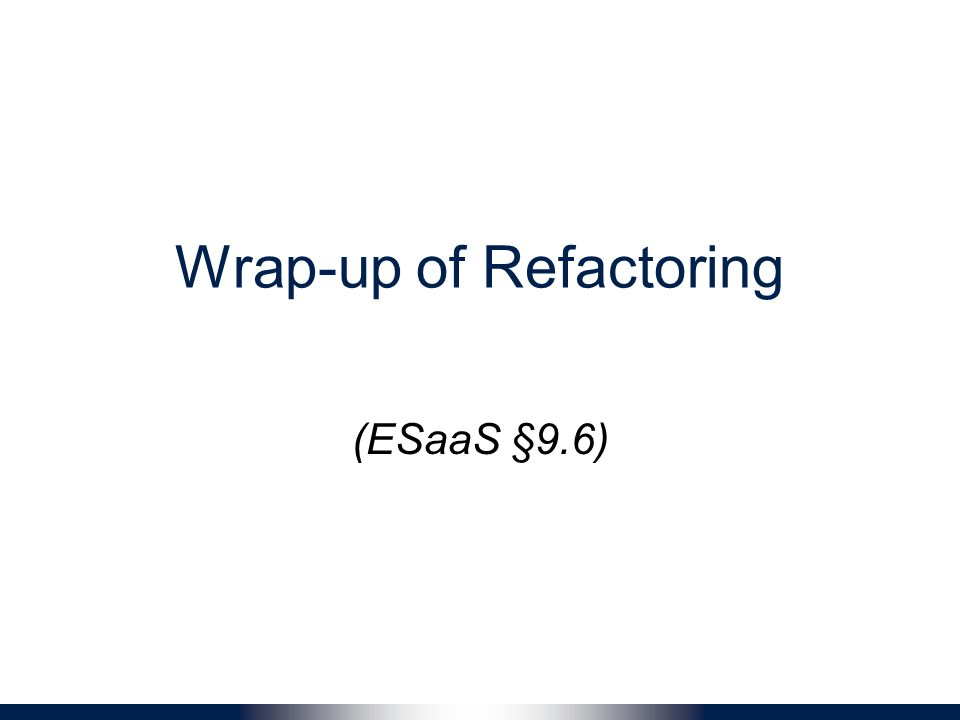 Wrap-up of Refactoring (ESaaS §9.6)