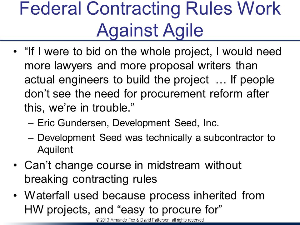 "Federal Contracting Rules Work Against Agile ""If I were to bid on the whole project, I would need more lawyers and more proposal writers than actual e"