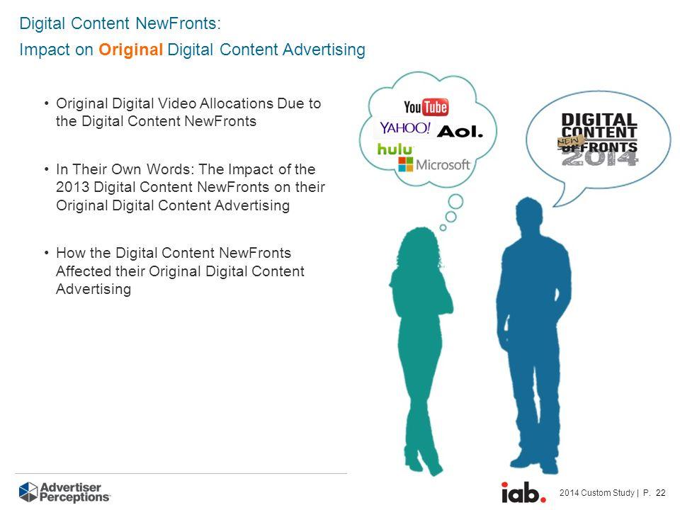 2014 Custom Study | P. 22 Digital Content NewFronts: Impact on Original Digital Content Advertising Original Digital Video Allocations Due to the Digi