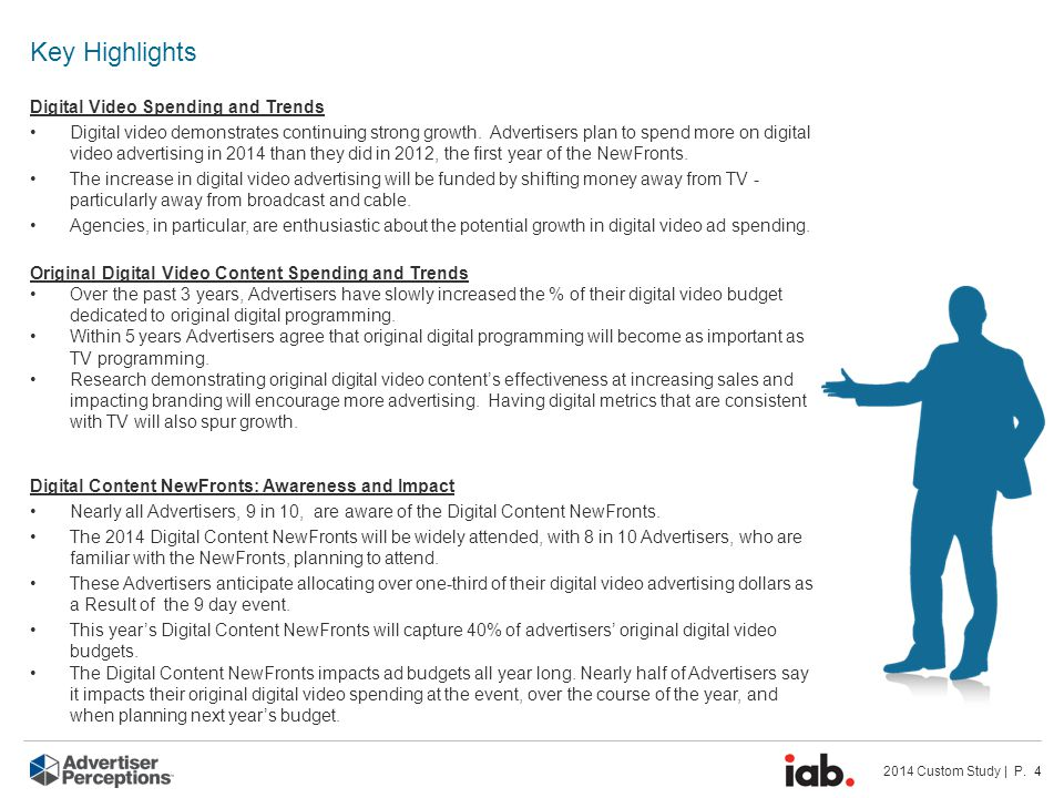 2014 Custom Study | P. 4 Key Highlights Digital Video Spending and Trends Digital video demonstrates continuing strong growth. Advertisers plan to spe