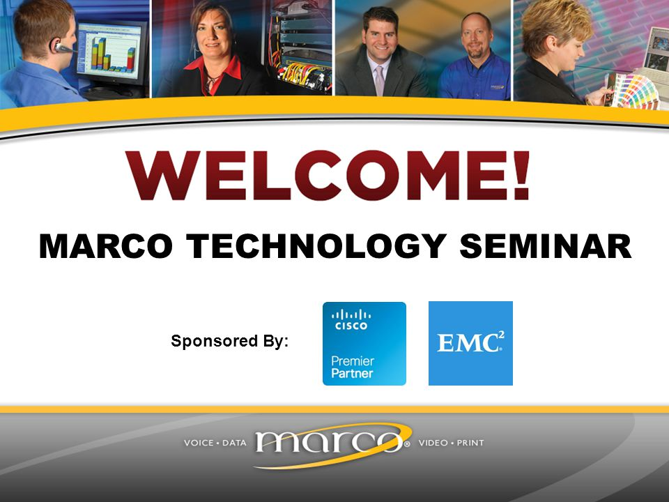 MARCO TECHNOLOGY SEMINAR Sponsored By: