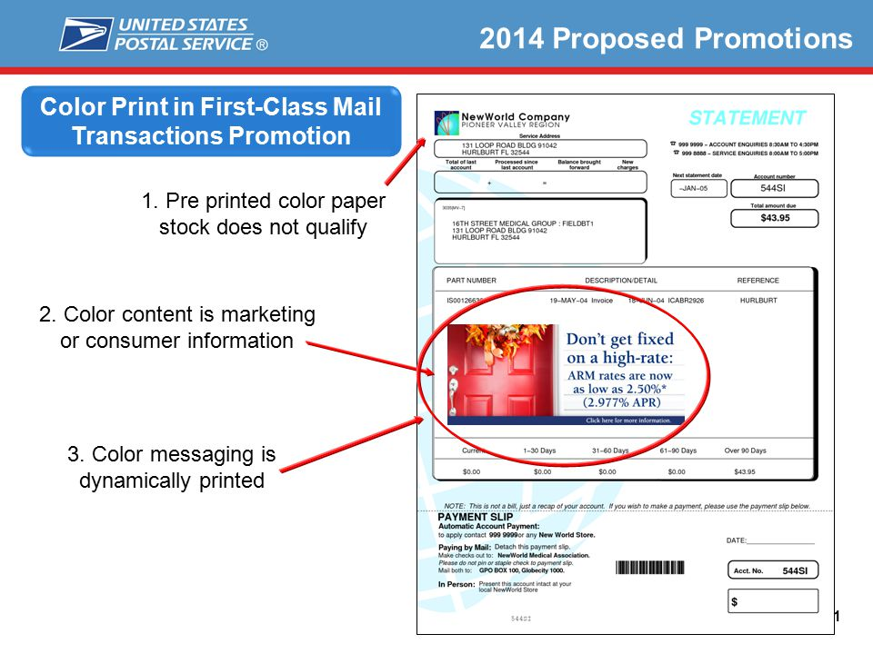 21 Color Print in First-Class Mail Transactions Promotion 2014 Proposed Promotions 1. Pre printed color paper stock does not qualify 3. Color messagin