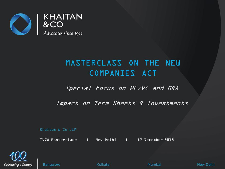 Copyright © Khaitan & Co 2013 | 12 Conditions Precedent Conditions Precedent: The Closing of the Transaction shall be subject to the fulfilment of the following conditions ( Conditions Precedent ) to the satisfaction of the New Investor: a)Completion of legal, financial, environmental, technical and business due diligence processes to the satisfaction of the New Investor; b)The Promoter shall purchase all securities held by the remaining members of the Promoter Group at a price to be determined inter-se the Promoter Group and the Promoter Group shall no longer have any legal or beneficial interest in the Company upon the conclusion of such purchase;