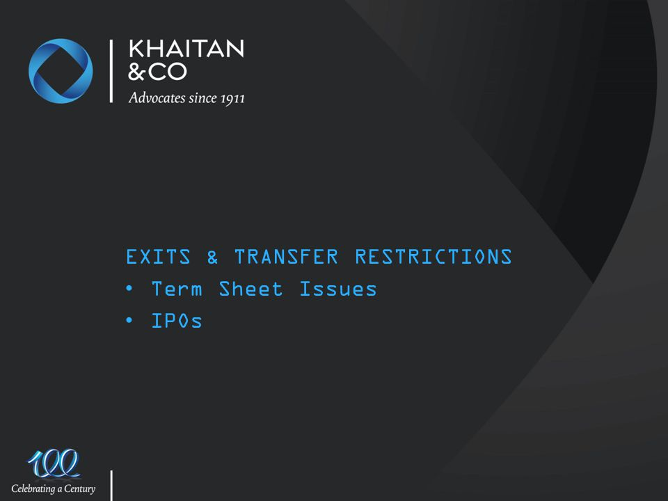 EXITS & TRANSFER RESTRICTIONS Term Sheet Issues IPOs