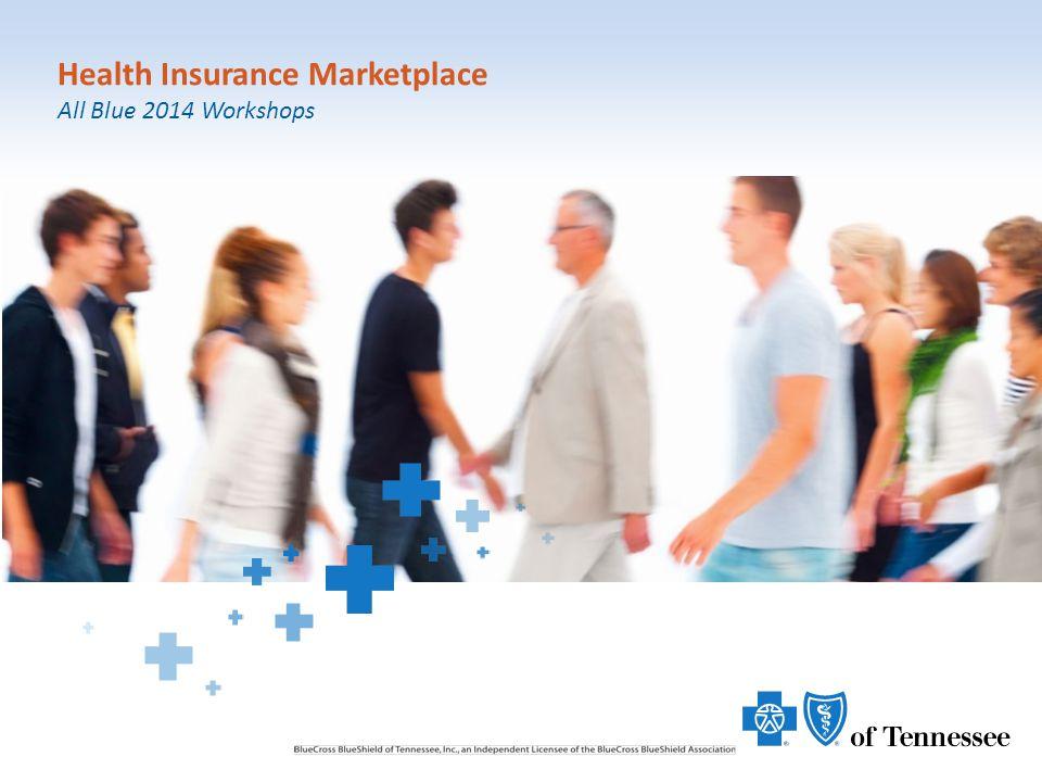 1 Health Insurance Marketplace All Blue 2014 Workshops