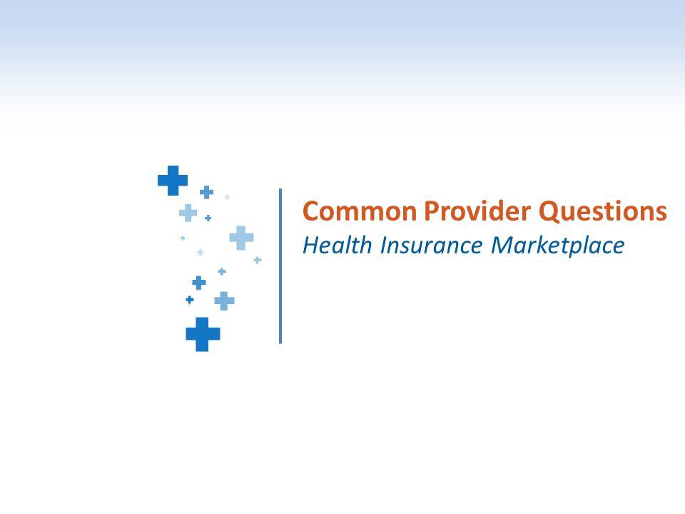 1 Common Provider Questions Health Insurance Marketplace