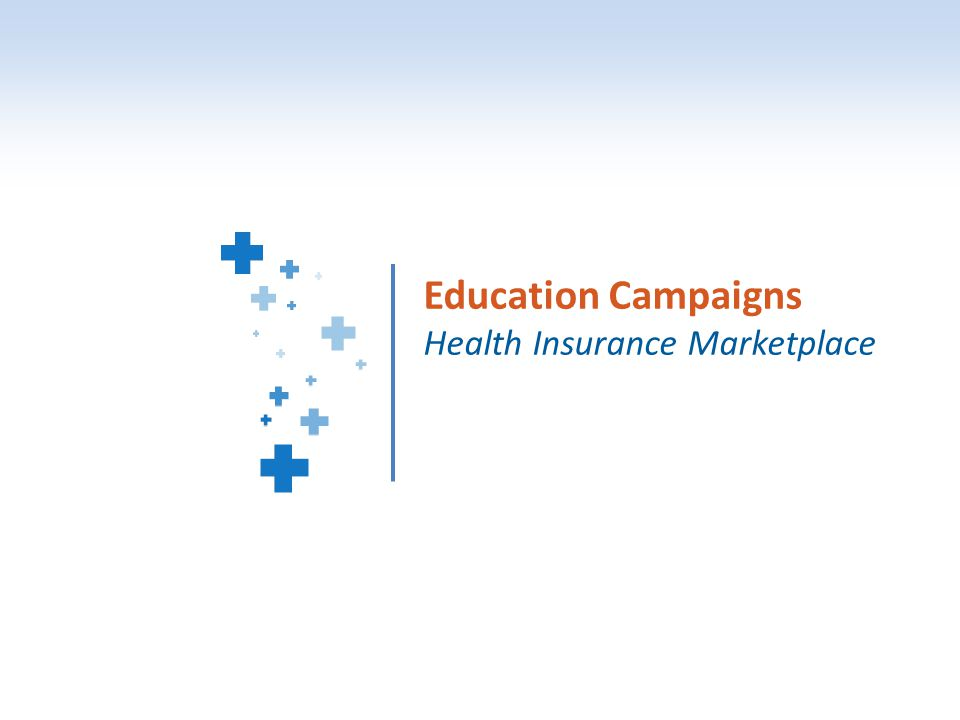 1 Education Campaigns Health Insurance Marketplace